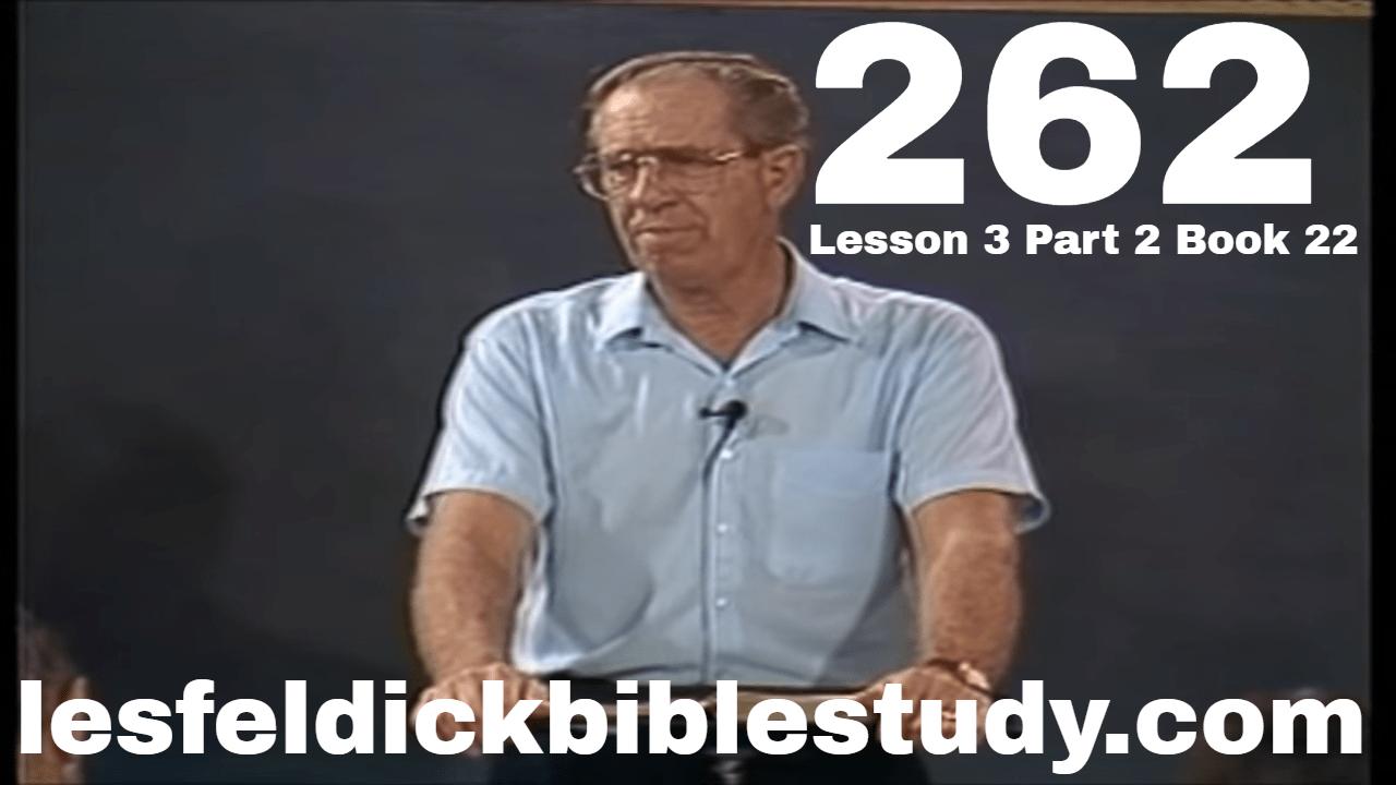 262 - Les Feldick Bible Study Lesson 3 - Part 2 - Book 22 - The New Nature