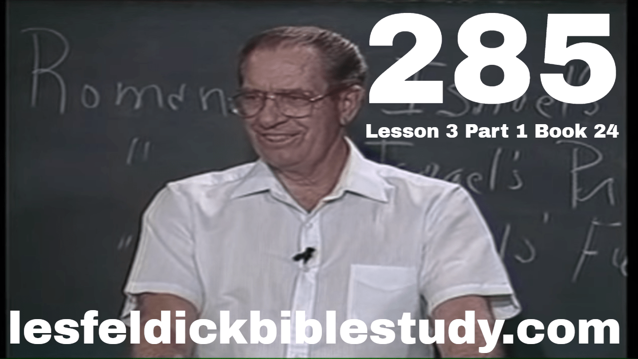 """285 - Les Feldick Bible Study Lesson 3 - Part 1 - Book 24 - """"Believe in Thine Heart"""""""