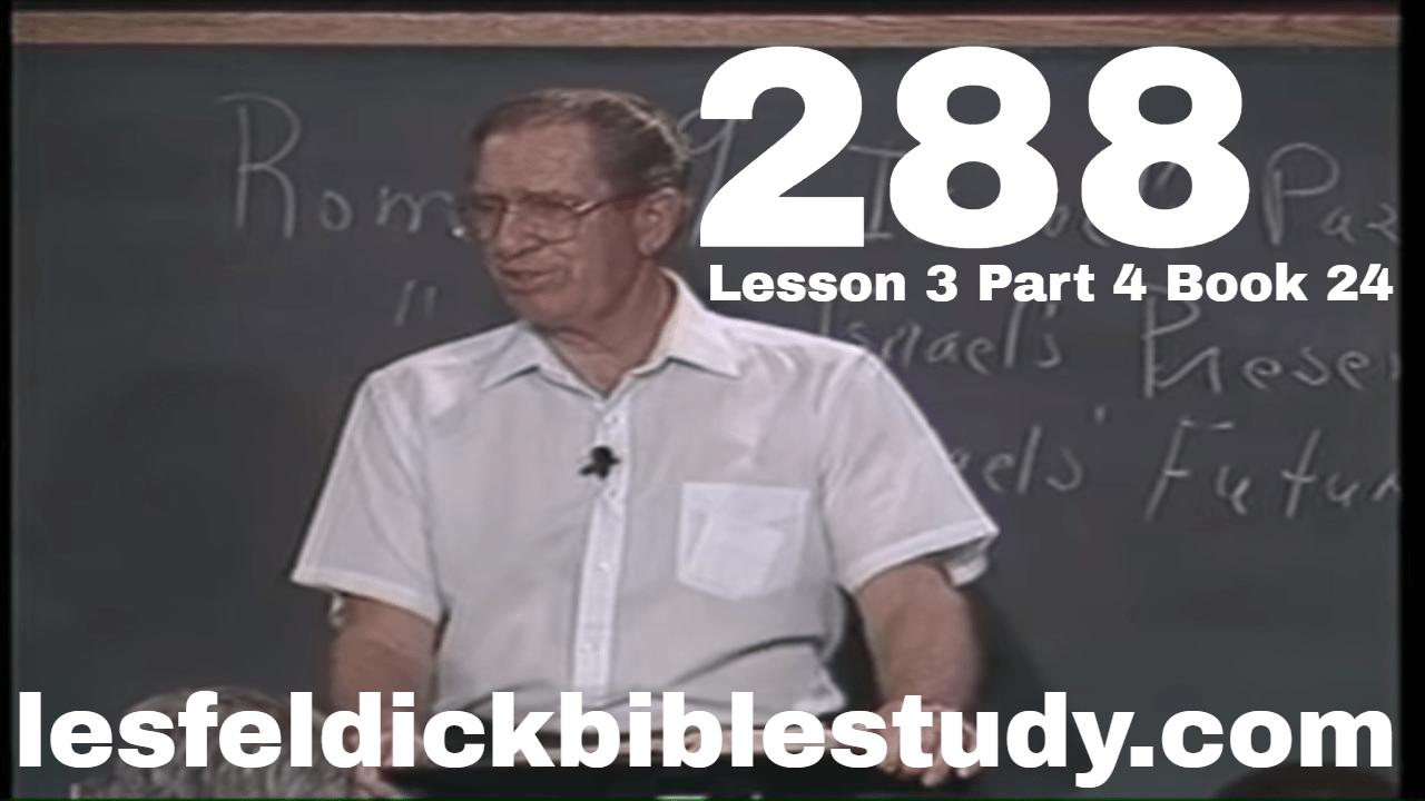 288 - Les Feldick Bible Study Lesson 3 - Part 4 - Book 24 - Romans 9:25-10:21